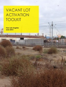 VACANT LOT ACTIVATION TOOLKIT Free Lots Angeles June 2015